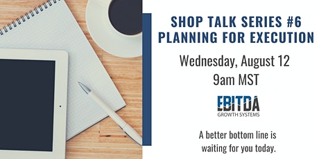 Shop Talk Series #6- Planning for Execution tickets