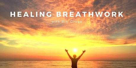 HEALING BREATHWORK, with Rio Otoya (Thursdays 6pm BST) tickets