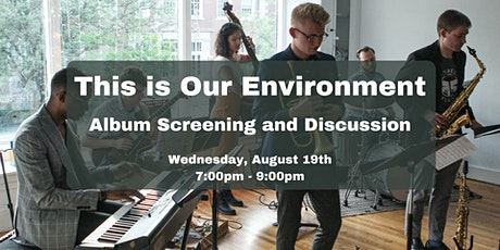 "This is Our Environment"" Album Screening & Discussion tickets"