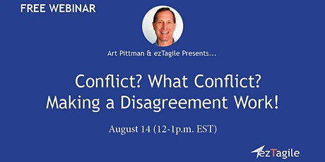 Conflict? What Conflict? Making a Disagreement Work! **FREE WEBINAR tickets