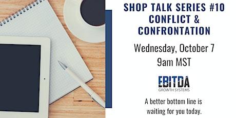 Shop Talk Series #10- Conflict & Confrontation tickets