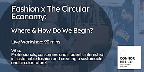 Fashion x Circular Economy: Where and How to begin tickets