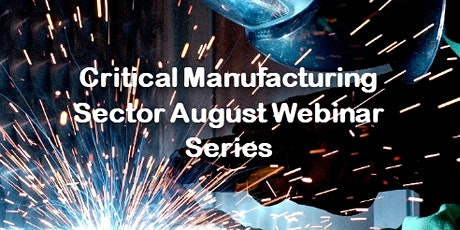 Critical Manufacturing Sector August Webinar Series tickets