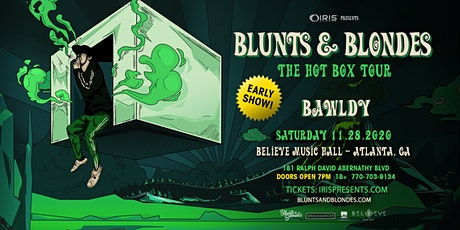 Blunts & Blondes - Hot Box Tour (7PM doors)| IRIS at Believe | Sat Nov 28 tickets