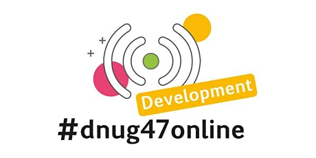#dnug47online DEVELOPMENT Tickets