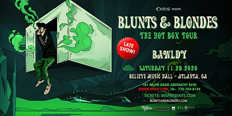 Blunts & Blondes - Hot Box Tour  (11PM doors)| IRIS at Believe | Sat Nov 28 tickets