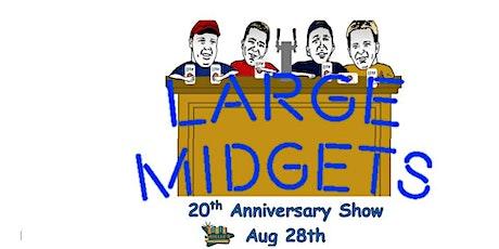 Large Midgets 20th Anniversary tickets
