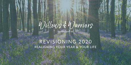 Willows & Warriors: Revisioning 2020-Realigning Your Year & Your Life tickets