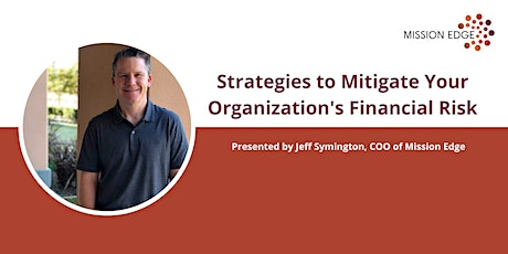 Strategies to Mitigate Your Organization's Financial Risk tickets