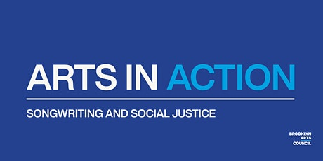 Arts in Action: Songwriting and Social Justice tickets
