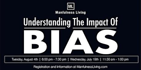 Understanding The Impact Of Bias tickets