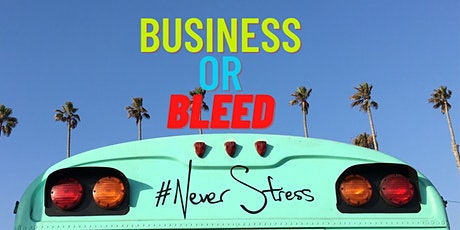 BUSINESS STRATEGIES   Business or Bleed tickets
