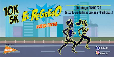 """10k - 5k """"EL REGRESO"""" entradas"""