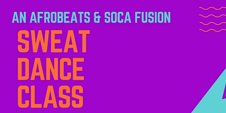 An Afrobeats & Soca Fusion: Sweat Dance Class! tickets