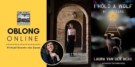 OBLONG ONLINE: Laura van den Berg in conversation with Courtney Maum tickets