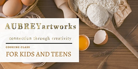 Aubrey Artworks: Cooking Class for Kids and Teens tickets