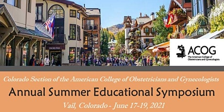 ACOG Colorado Annual VAIL Summer Educ. Symposium 2021 (EXHIBITOR/SPONSOR) tickets