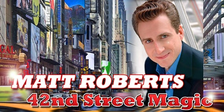 MAGICIAN MATT ROBERTS 42nd Street MAGIC comes to Peabody Direct from NYC tickets