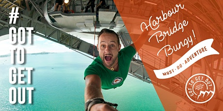 Got To Get Out #MustDoAdventure: Harbour Bridge Bungy tickets