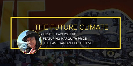The Future Climate: Conversation with Climate Leader Marquita Price entradas