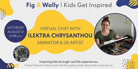 Kids chat with Animator & 3D Artist Ilektra | Fig & Wally Kids Get Inspired tickets