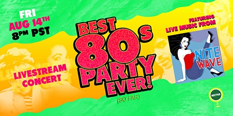 NVCS presents NITE WAVE Best '80s Party Ever! (so far) Live Stream tickets