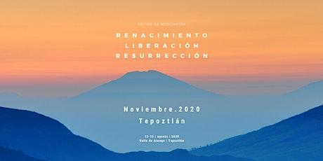 Renacimiento, Liberación, Resurrección Tepoztlán 2020 tickets
