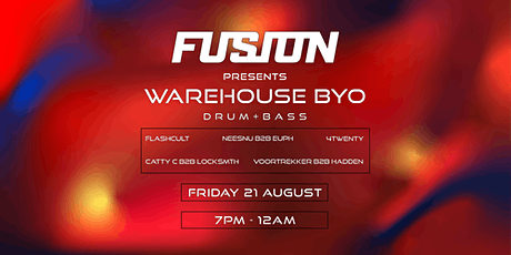 Fusion | Warehouse BYO Drum & Bass NEW DATE - 21st August tickets