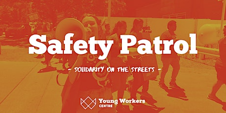 Safety Patrol: Fighting for COVID Safety for Young Workers tickets