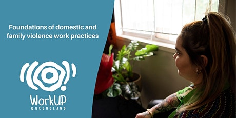 Foundations of Domestic and Family Violence Work Practices (SW,NQ,M,SE,CQ) tickets