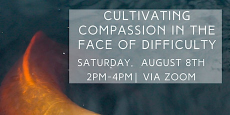 Cultivating Compassion in the Face of Difficulty tickets