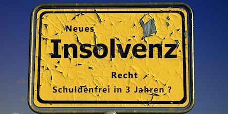 Neues Insolvenzrecht - Privat und geschäftlich schuldenfrei in 3 Jahren? Tickets