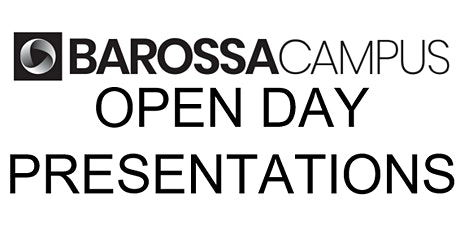 Barossa Campus Open Day Presentations tickets