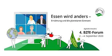 4. BZfE-Forum: Essen wird anders - Ernährung und die planetaren Grenzen Tickets