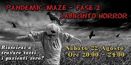 Pandemic Maze - Fase 2 Labirinto Horror - Sabato 22 Agosto biglietti
