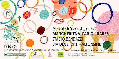 MUTAZIONI - LIVE Margherita Vicario - Rareș biglietti