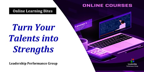 Turn Your Talents into Strengths (Online - Run 7) tickets