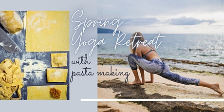 Spring Yoga and Pasta making retreat tickets