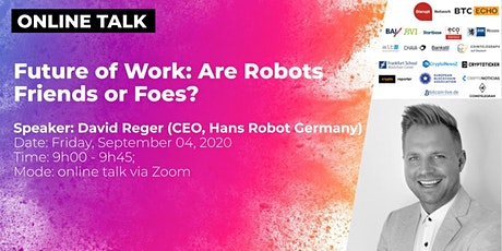 Future of Work: Are Robots Friends or Foes? (Online Talk) tickets