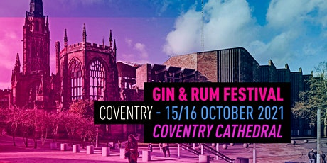 The Gin and Rum Festival - Coventry - 2021 tickets