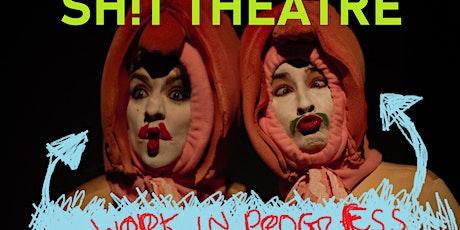 Sh!t Theatre: A Work in Progress tickets