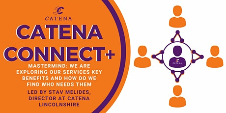 Catena Connect+ Mastermind: Exploring Our Services Key Benefits... tickets