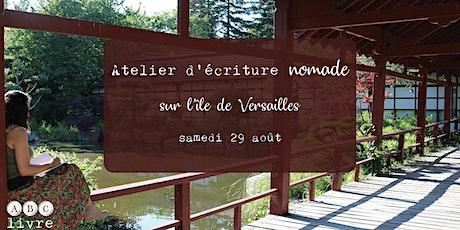 Atelier d'écriture nomade sur l'île de Versailles billets