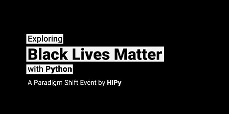 Exploring Black Lives Matter with Python tickets