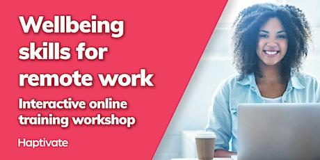 Wellbeing skills for remote work - interactive online training workshop tickets