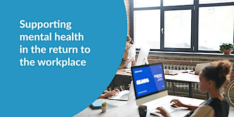 Supporting mental health in the return to the workplace tickets
