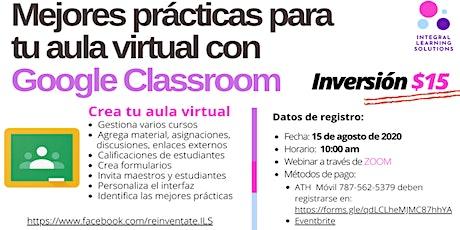Mejores prácticas para tu aula virtual con Google Classroom boletos