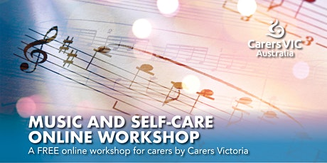 Carers Victoria Music and Self-Care Online Workshop #7481 tickets