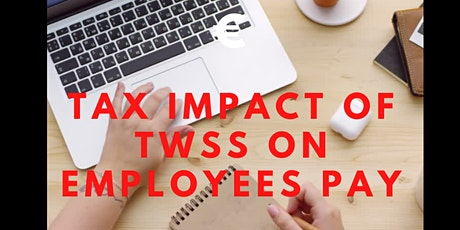 Tax impact of Temporary Wage Subsidy Scheme (TWSS) on employees pay tickets