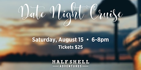 Date Night Cruise on the Half Shell tickets